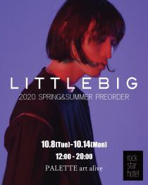 10/8(tue.) ~ 10/14(mon.) LITTLEBIG 2020 SPRING & SUMMER  Preorder & AFTER PARTY