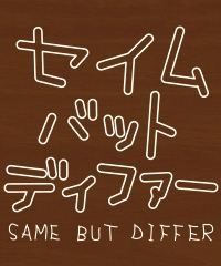 SAME BUT DIFFER